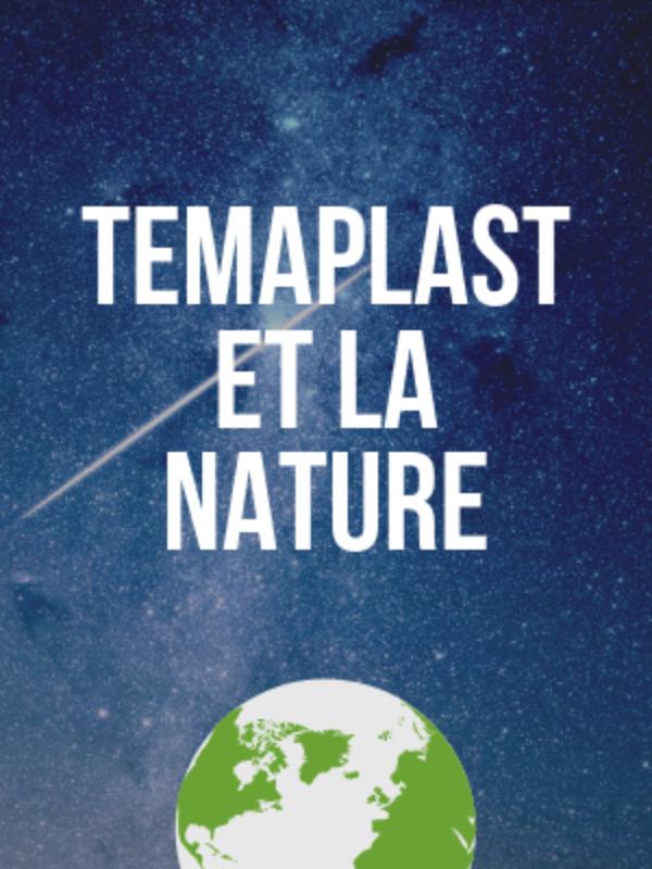 Temaplast et la nature